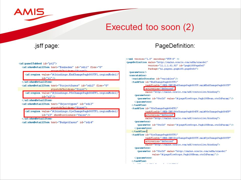Executed too soon (2) .jsff page: PageDefinition: