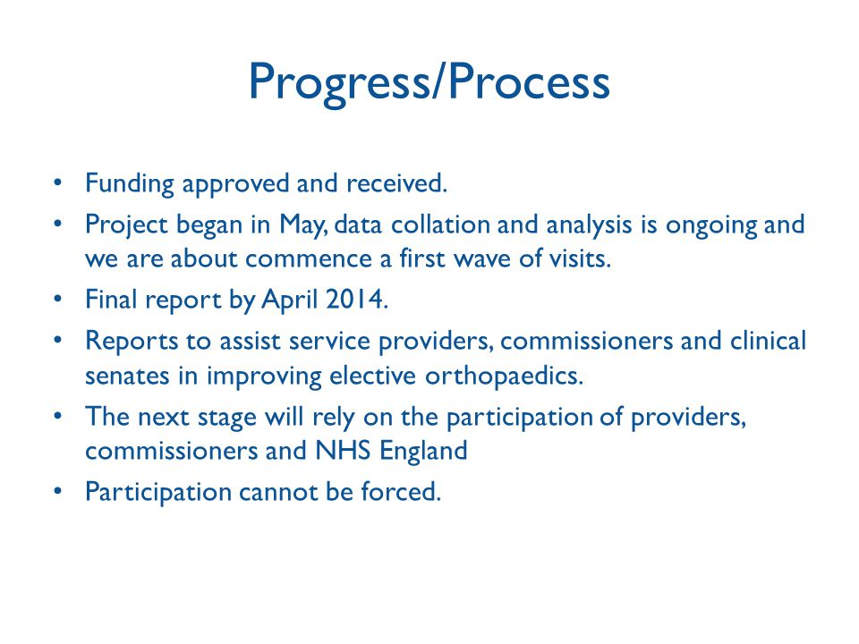 Progress/Process Funding approved and received.