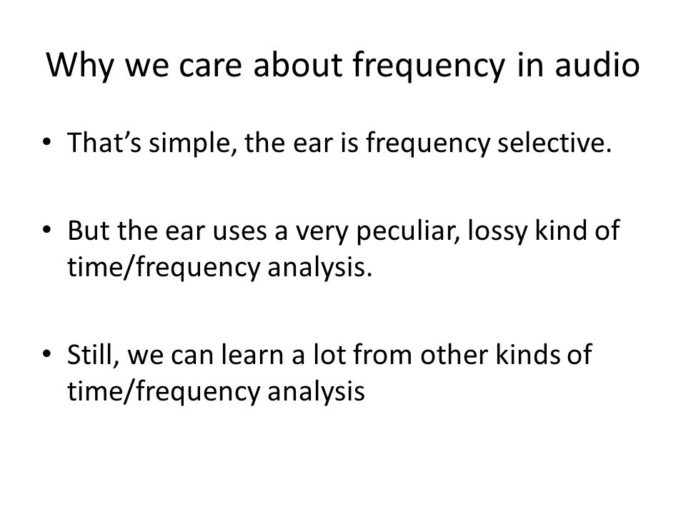 Why we care about frequency in audio