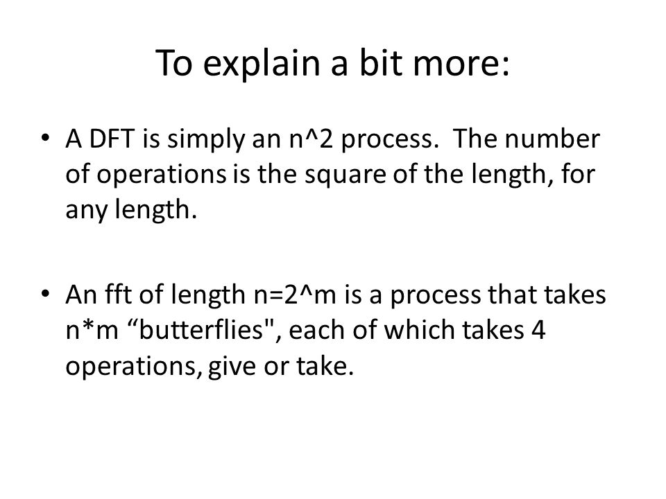 To explain a bit more: A DFT is simply an n^2 process. The number of operations is the square of the length, for any length.