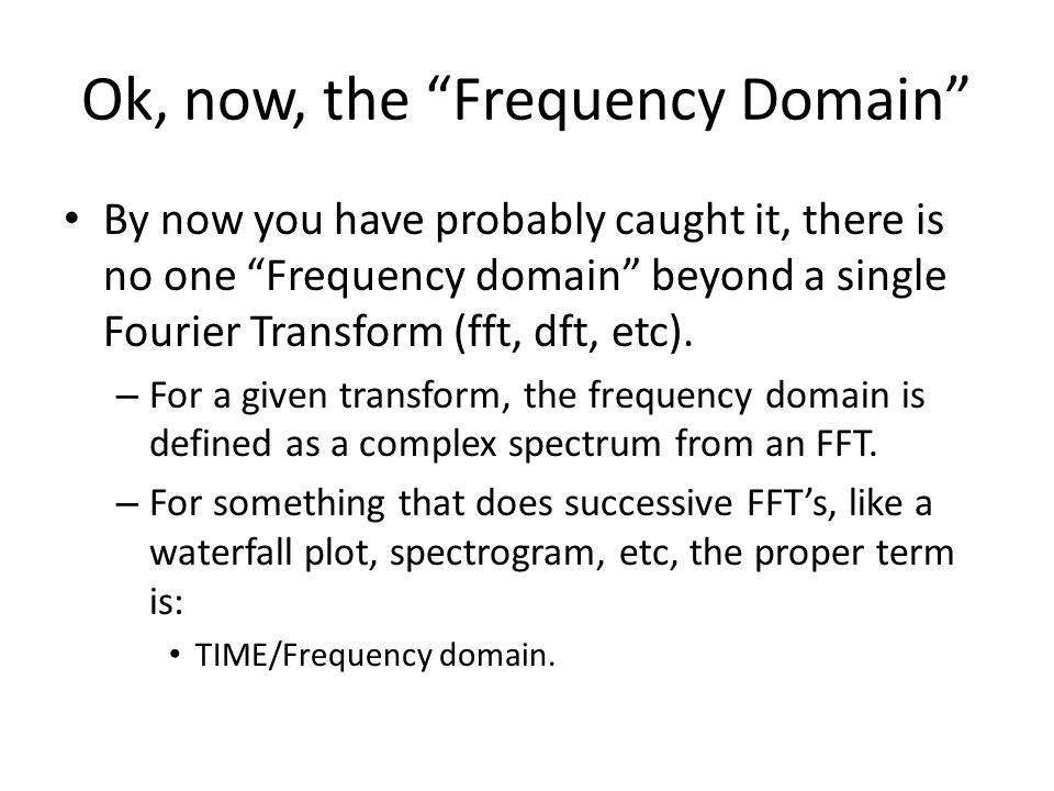 Ok, now, the Frequency Domain