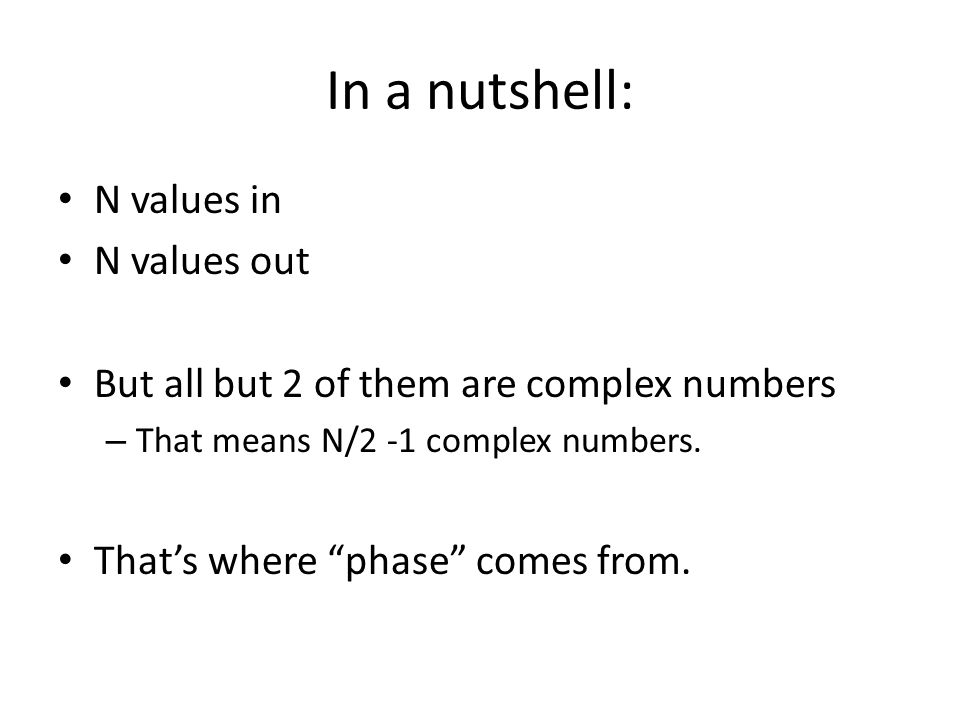 In a nutshell: N values in N values out