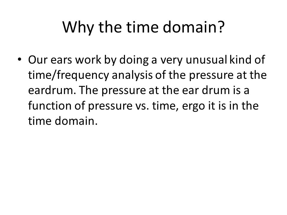 Why the time domain
