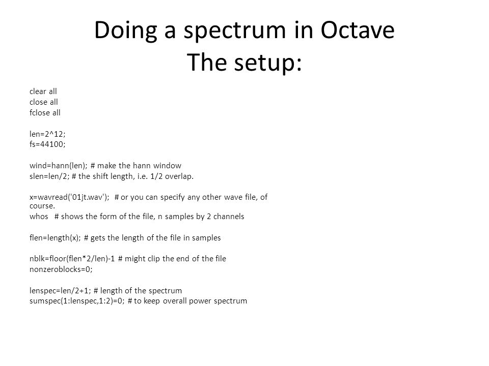 Doing a spectrum in Octave The setup: