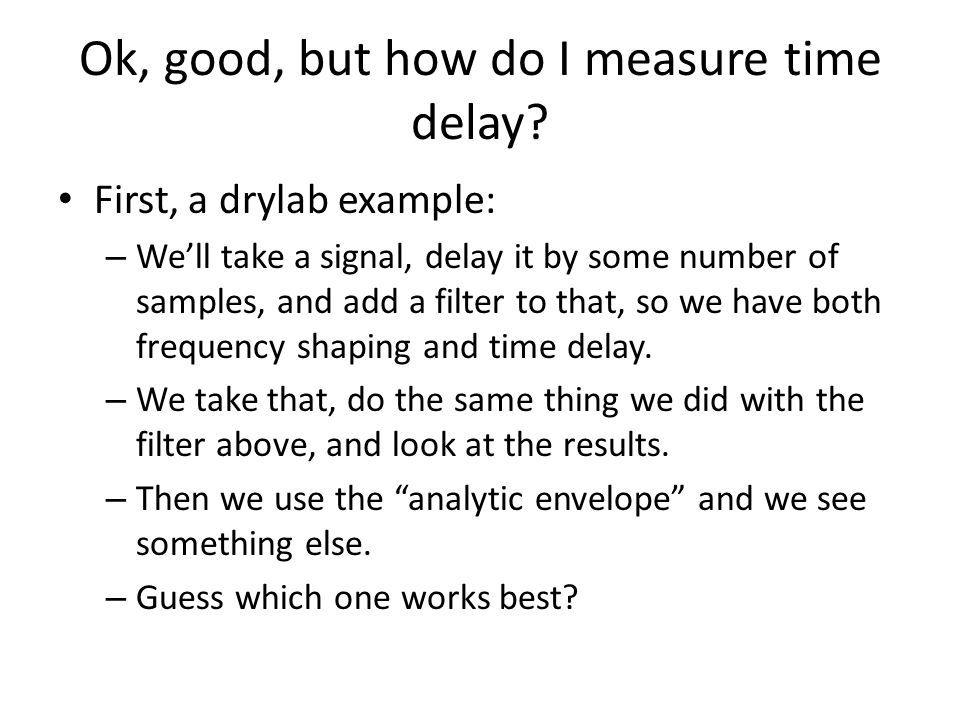 Ok, good, but how do I measure time delay