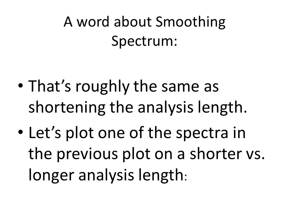 A word about Smoothing Spectrum: