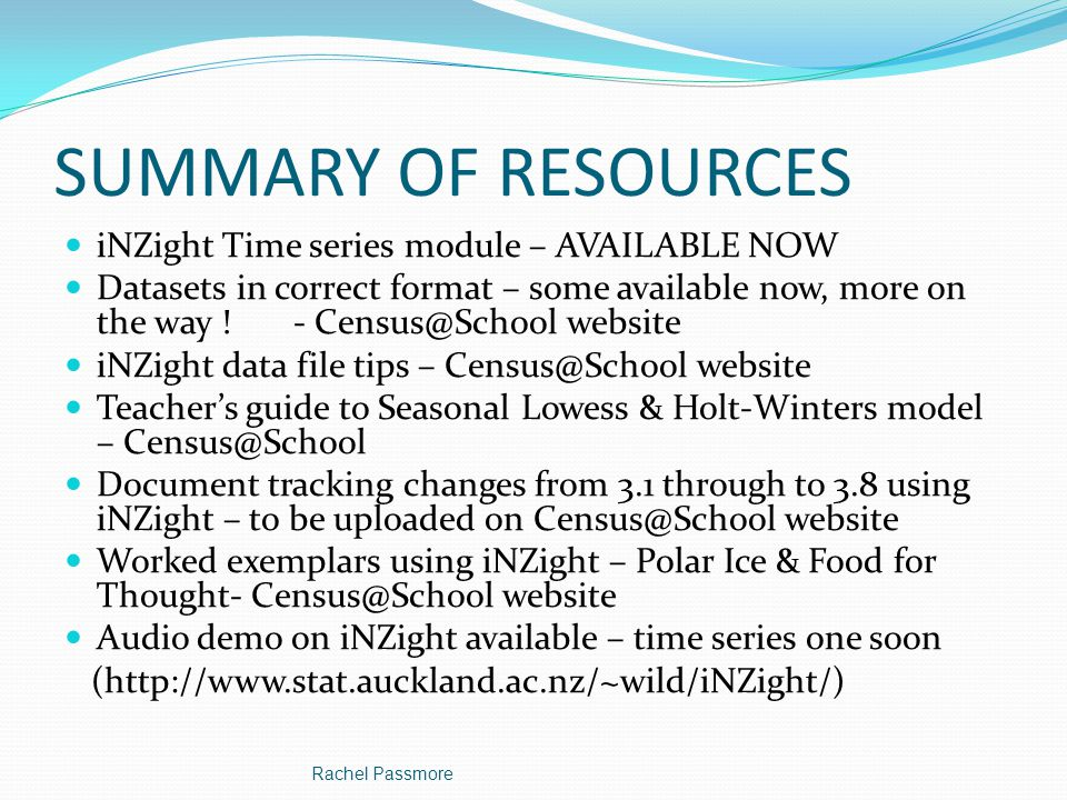 SUMMARY OF RESOURCES iNZight Time series module – AVAILABLE NOW