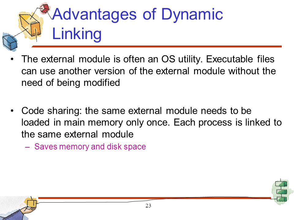 Advantages of Dynamic Linking