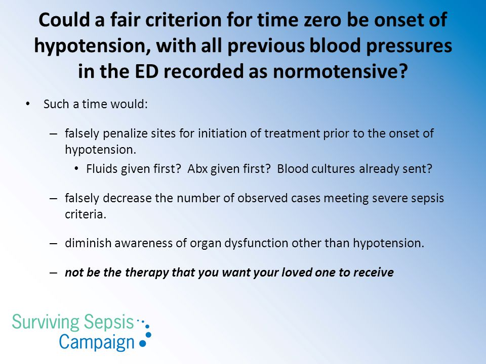 Could a fair criterion for time zero be onset of hypotension, with all previous blood pressures in the ED recorded as normotensive