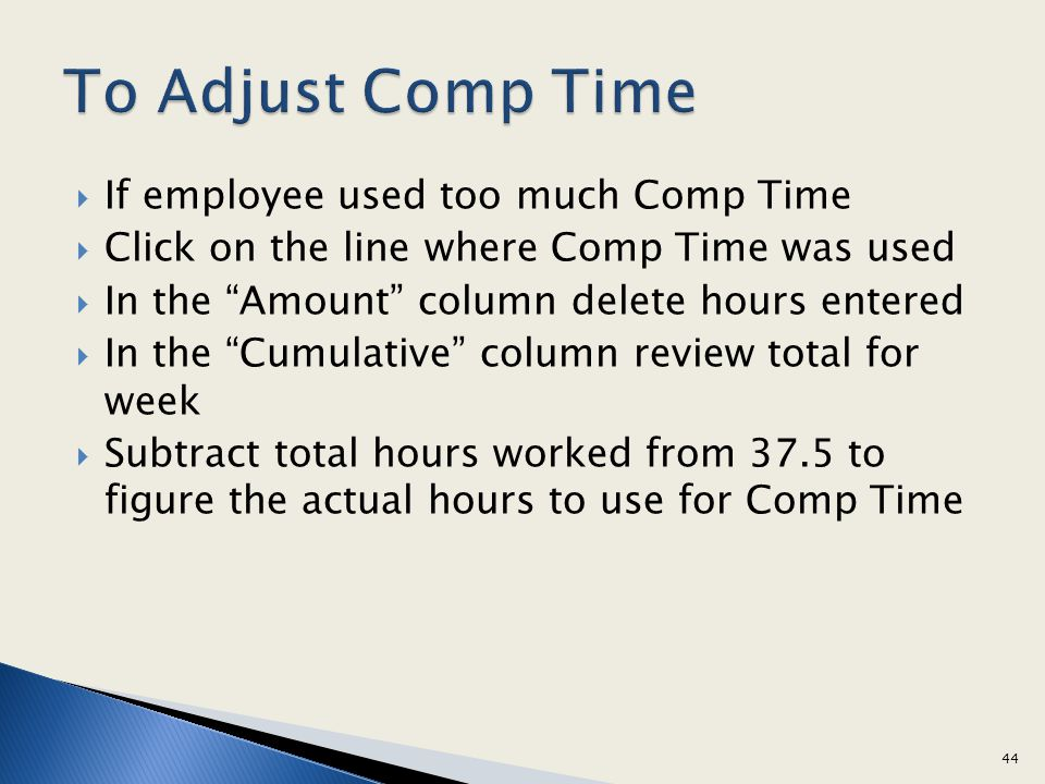 To Adjust Comp Time If employee used too much Comp Time