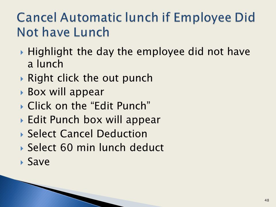Cancel Automatic lunch if Employee Did Not have Lunch