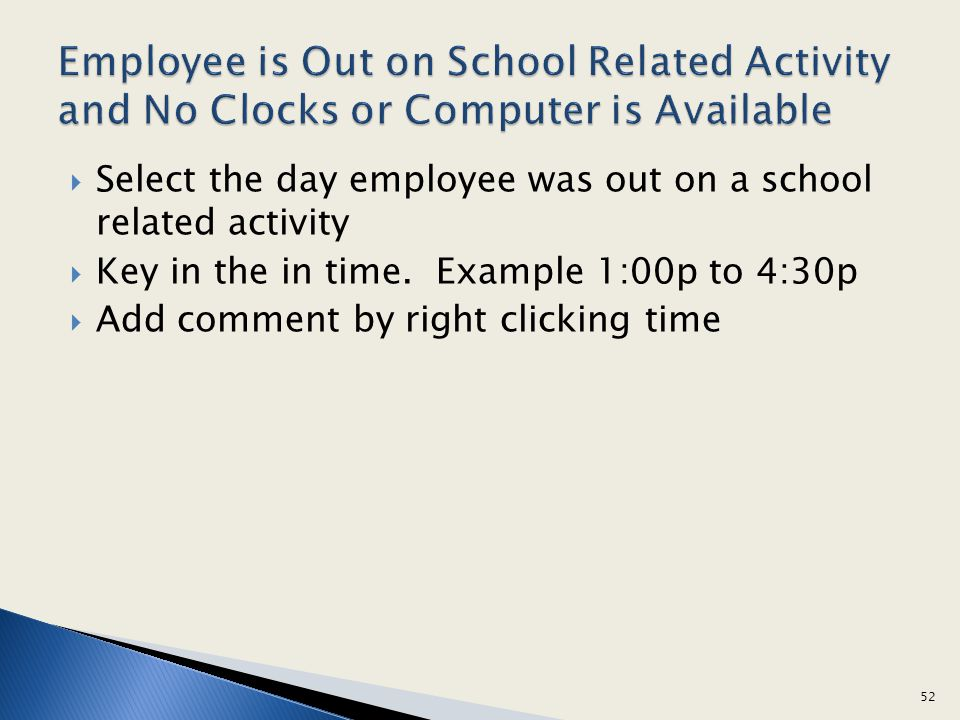 Employee is Out on School Related Activity and No Clocks or Computer is Available