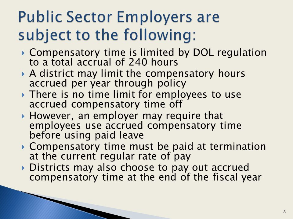 Public Sector Employers are subject to the following: