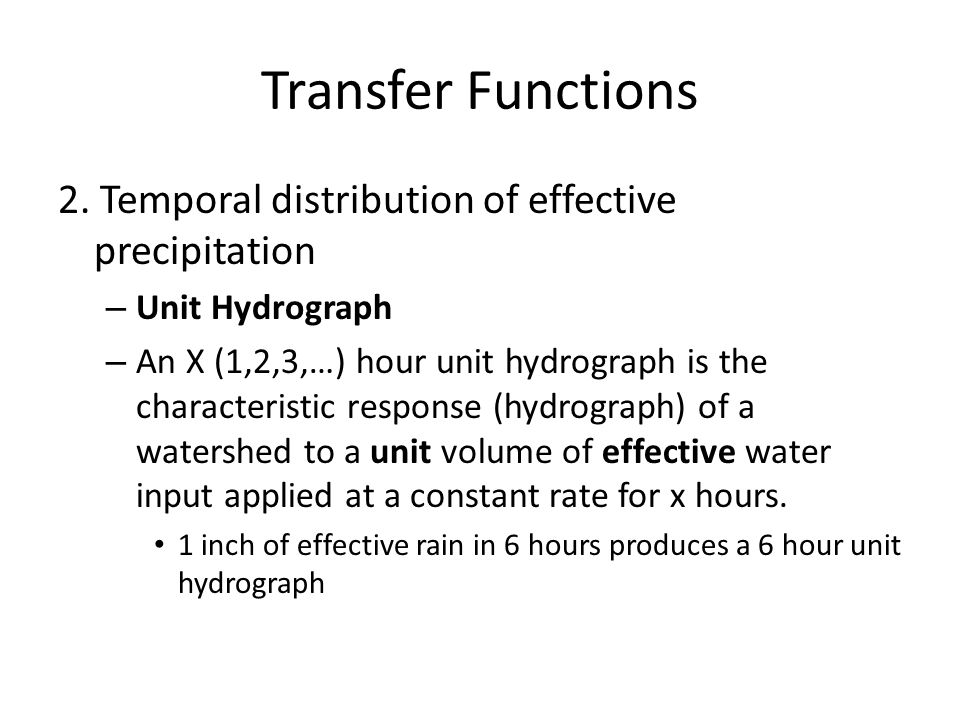 Transfer Functions 2. Temporal distribution of effective precipitation