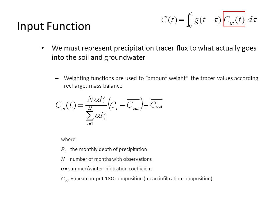 Input Function We must represent precipitation tracer flux to what actually goes into the soil and groundwater.