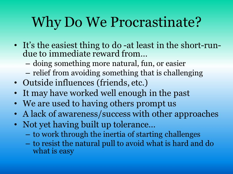 Why Do We Procrastinate