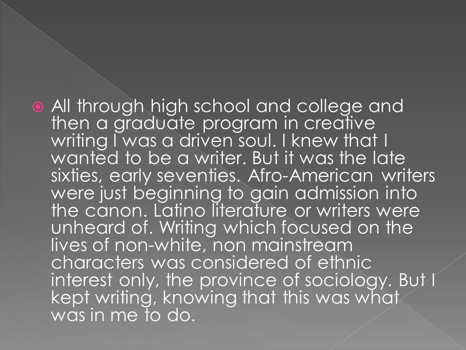 All through high school and college and then a graduate program in creative writing I was a driven soul.