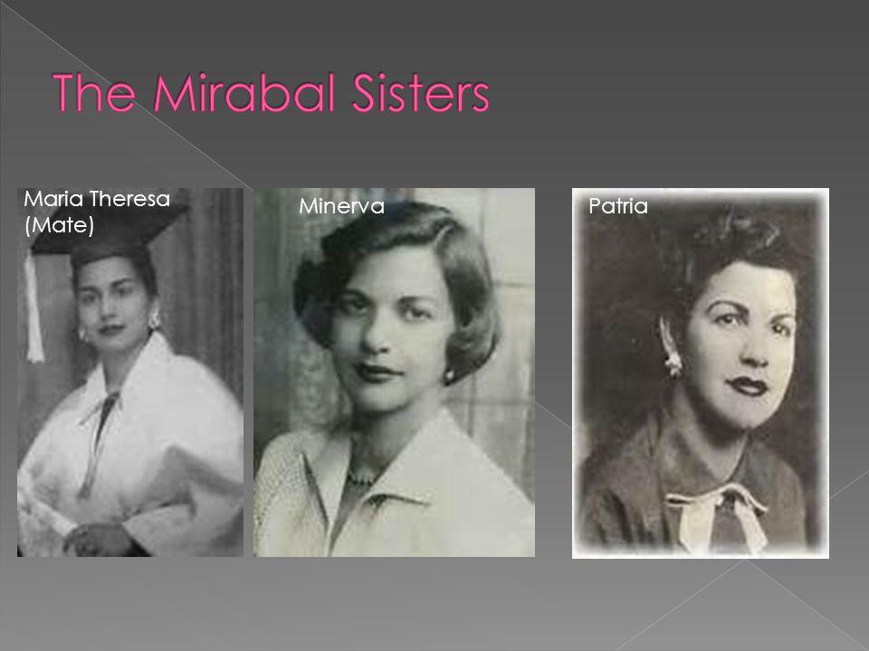 The Mirabal Sisters Maria Theresa (Mate) Minerva Patria
