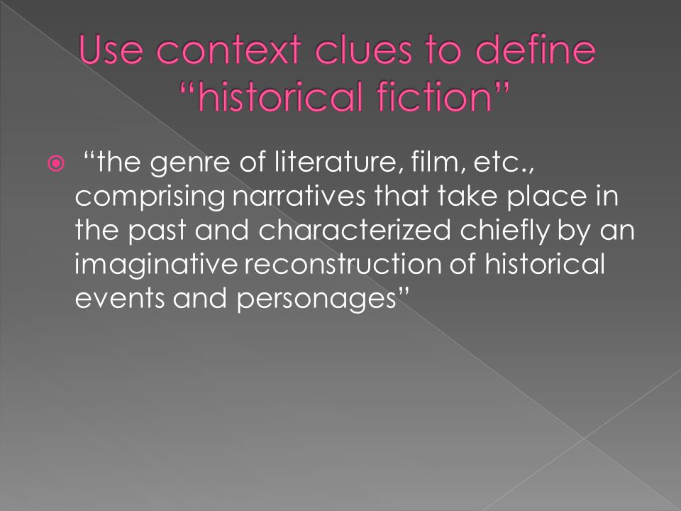 Use context clues to define historical fiction