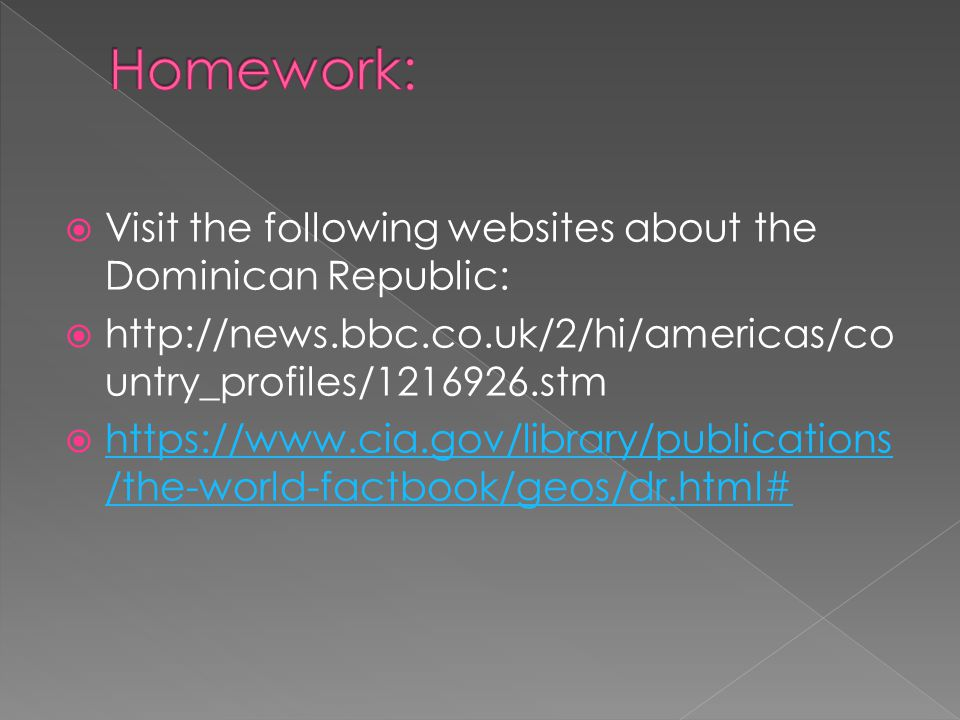 Homework: Visit the following websites about the Dominican Republic: