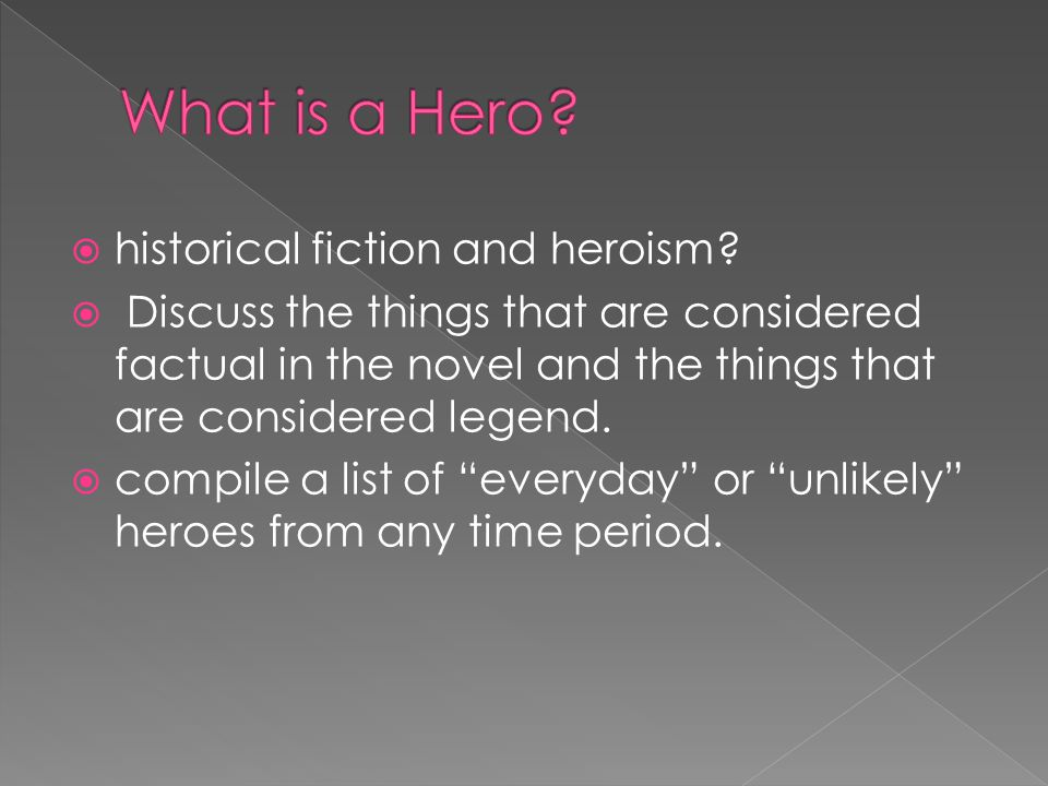 What is a Hero historical fiction and heroism
