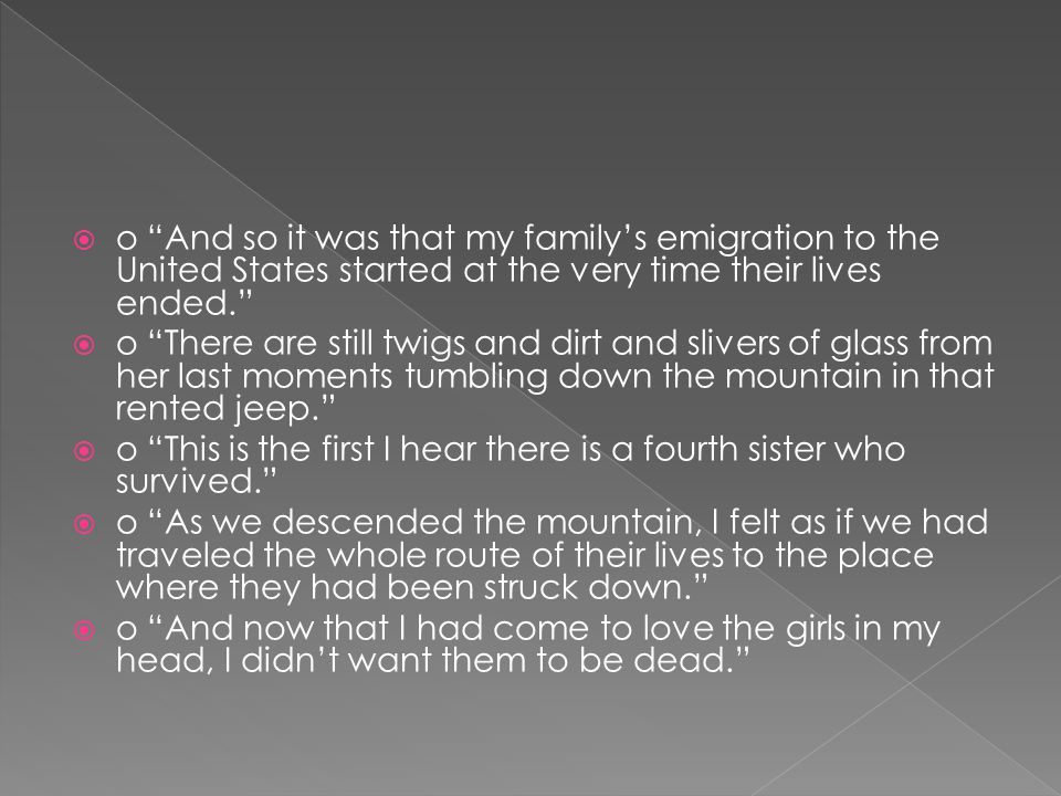 o And so it was that my family's emigration to the United States started at the very time their lives ended.