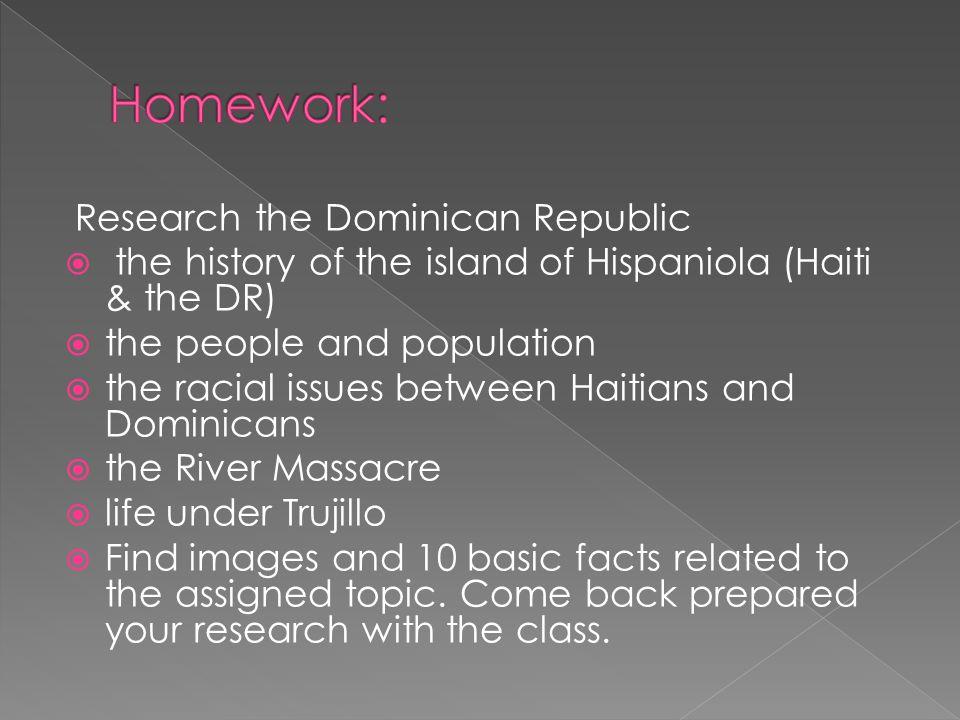 Homework: Research the Dominican Republic