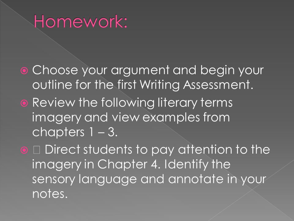 Homework: Choose your argument and begin your outline for the first Writing Assessment.
