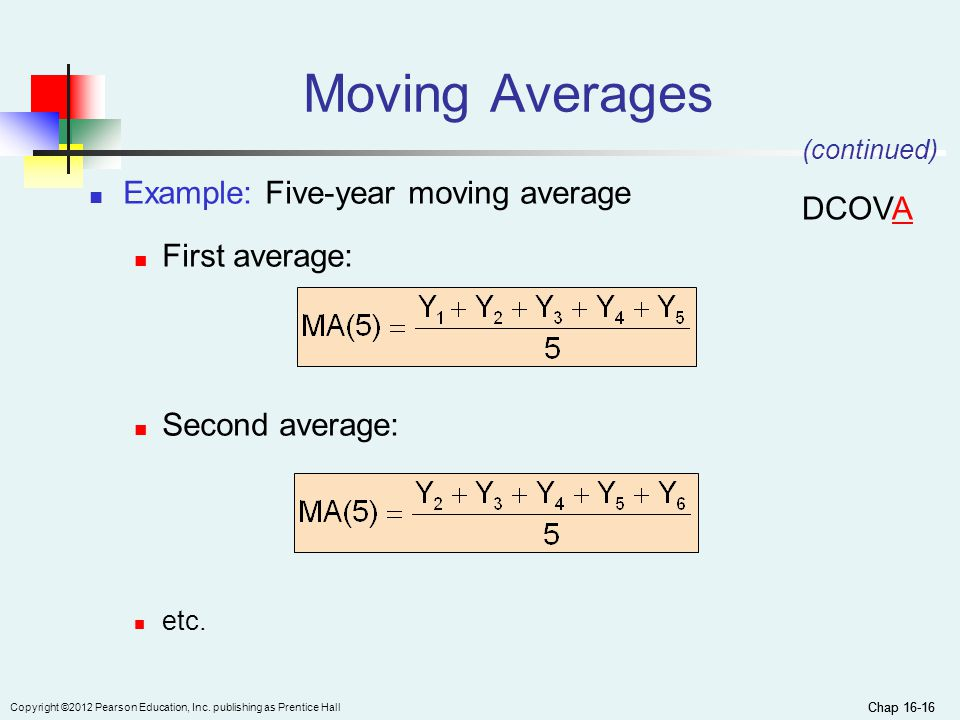 Moving Averages Example: Five-year moving average DCOVA First average: