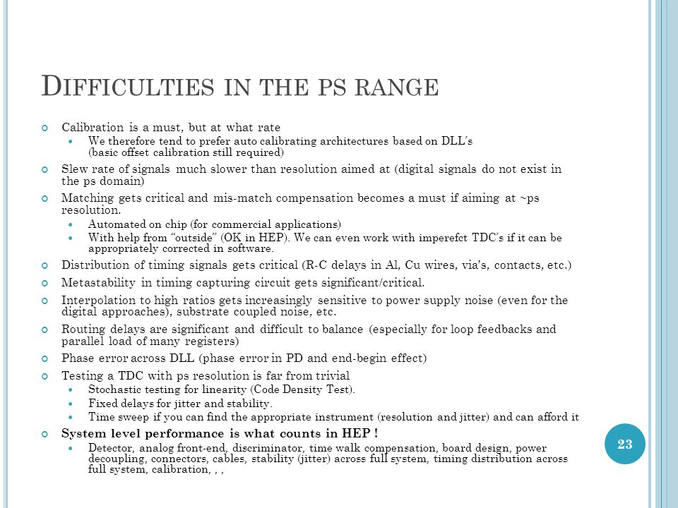 Difficulties in the ps range
