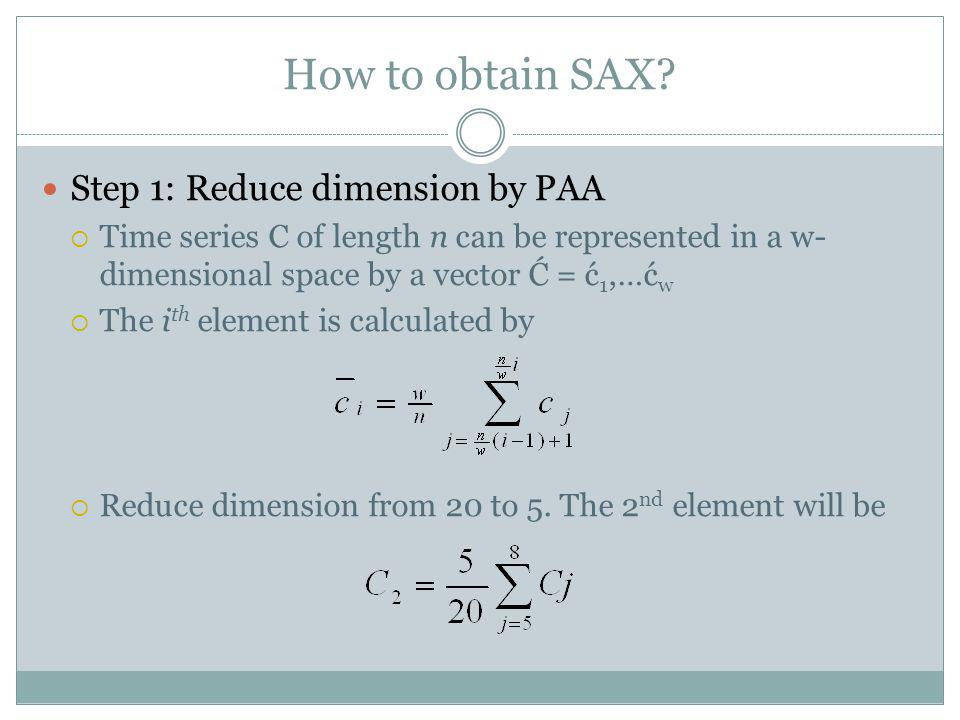 How to obtain SAX Step 1: Reduce dimension by PAA