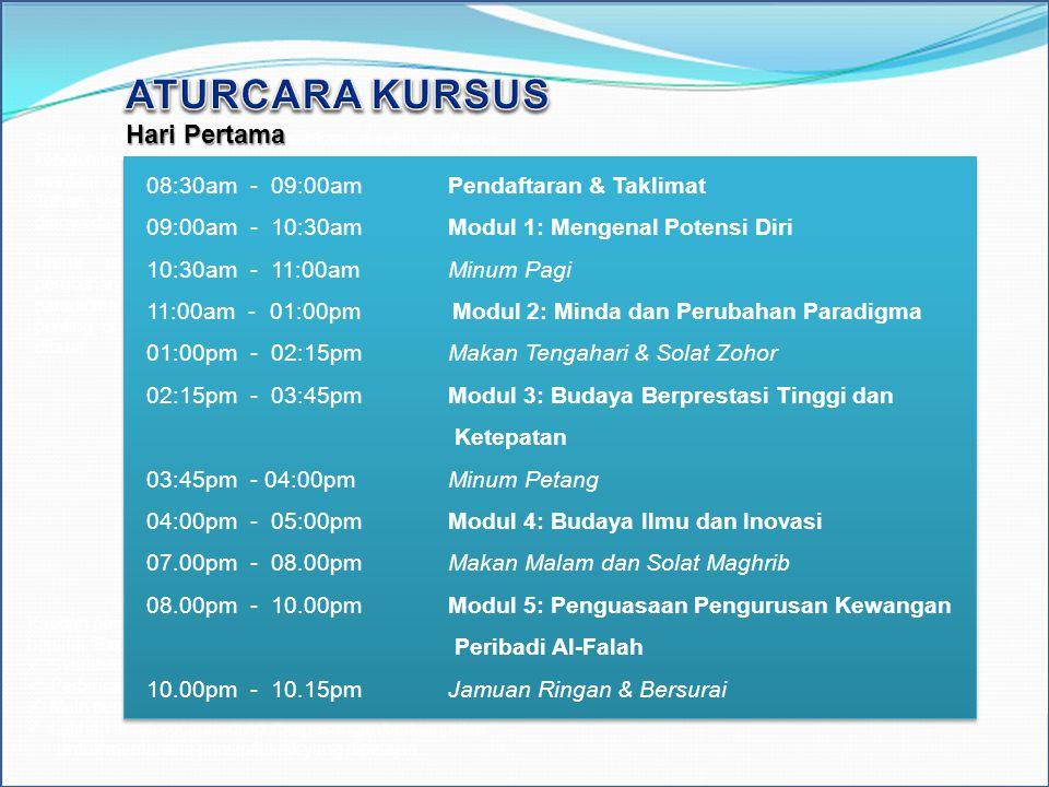 ATURCARA KURSUS Hari Pertama 08:30am - 09:00am Pendaftaran & Taklimat