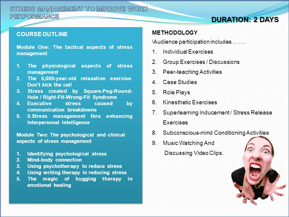 DURATION: 2 DAYS STRESS MANAGEMENT TO IMPROVE WORK PERFORMANCE