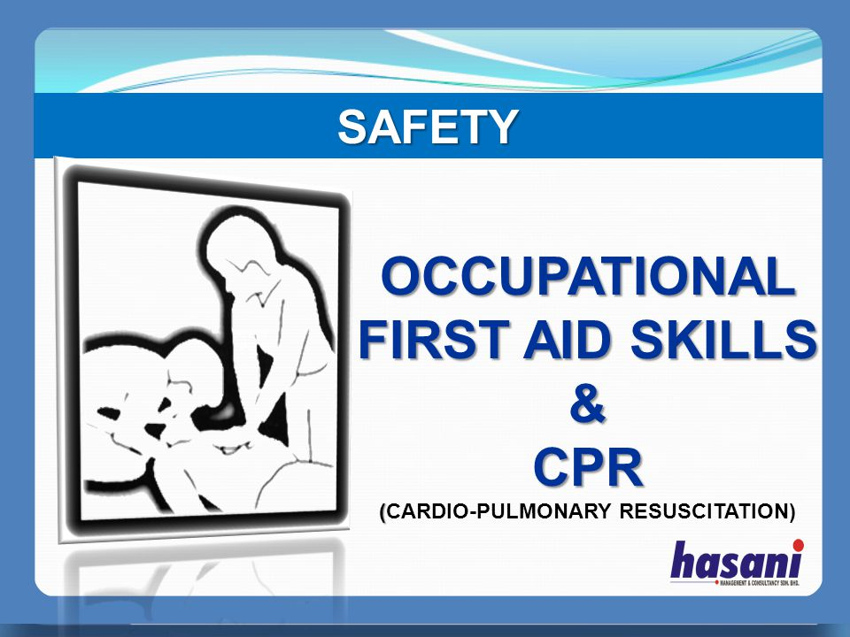 OCCUPATIONAL FIRST AID SKILLS &