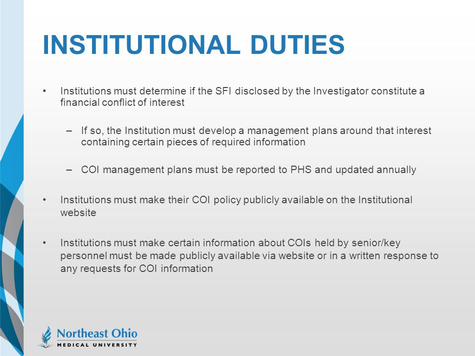 Institutional Duties Institutions must determine if the SFI disclosed by the Investigator constitute a financial conflict of interest.