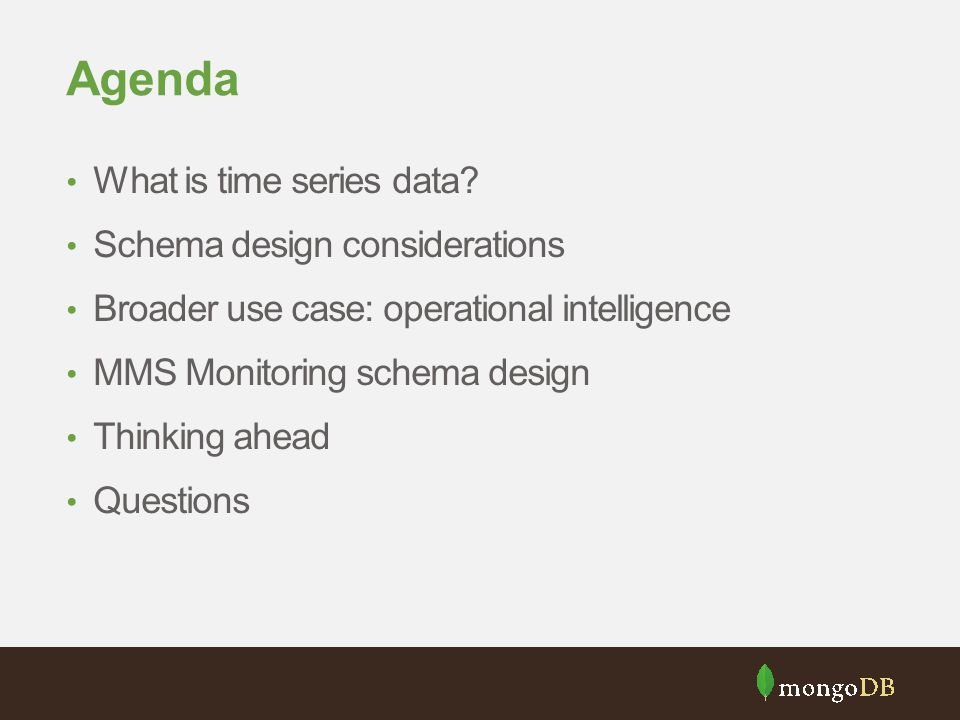 Agenda What is time series data Schema design considerations