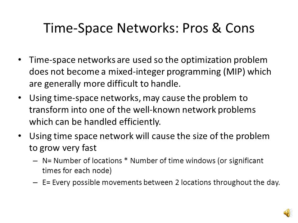 Time-Space Networks: Pros & Cons