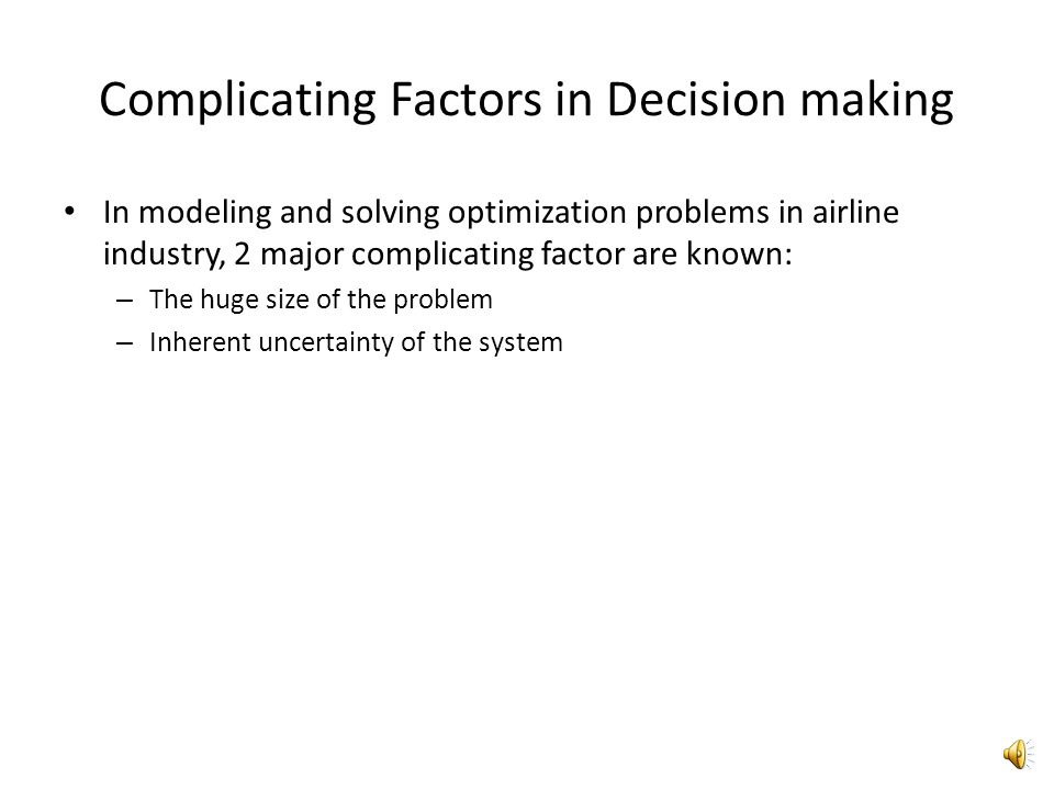 Complicating Factors in Decision making
