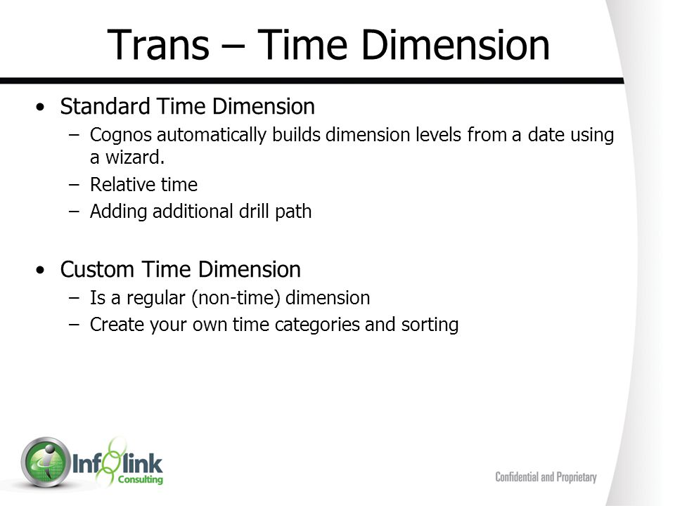 Trans – Time Dimension Standard Time Dimension Custom Time Dimension