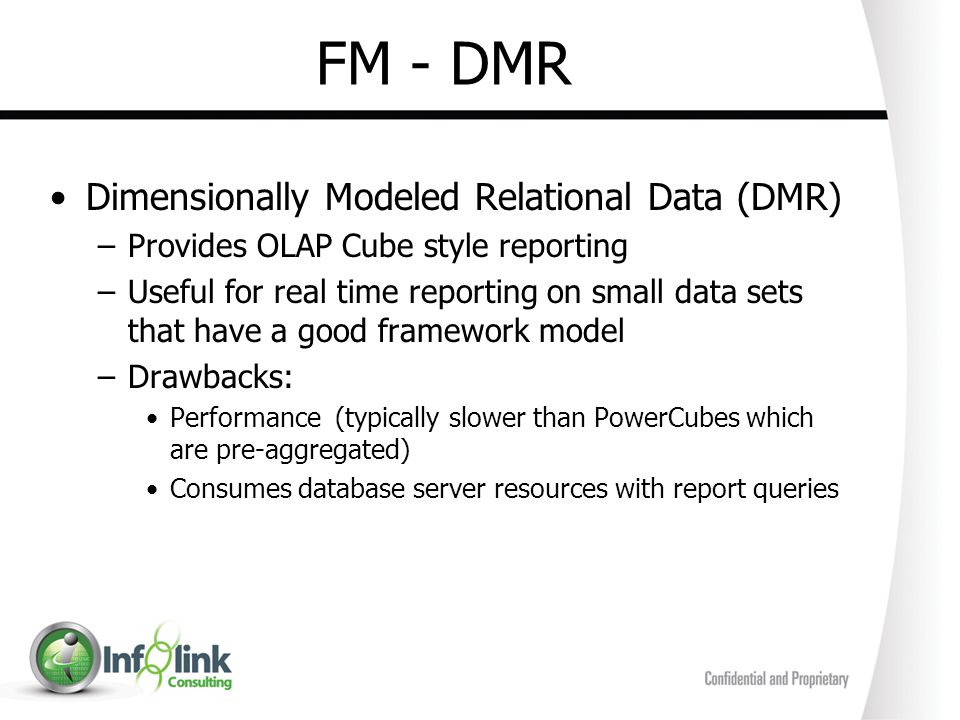 FM - DMR Dimensionally Modeled Relational Data (DMR)
