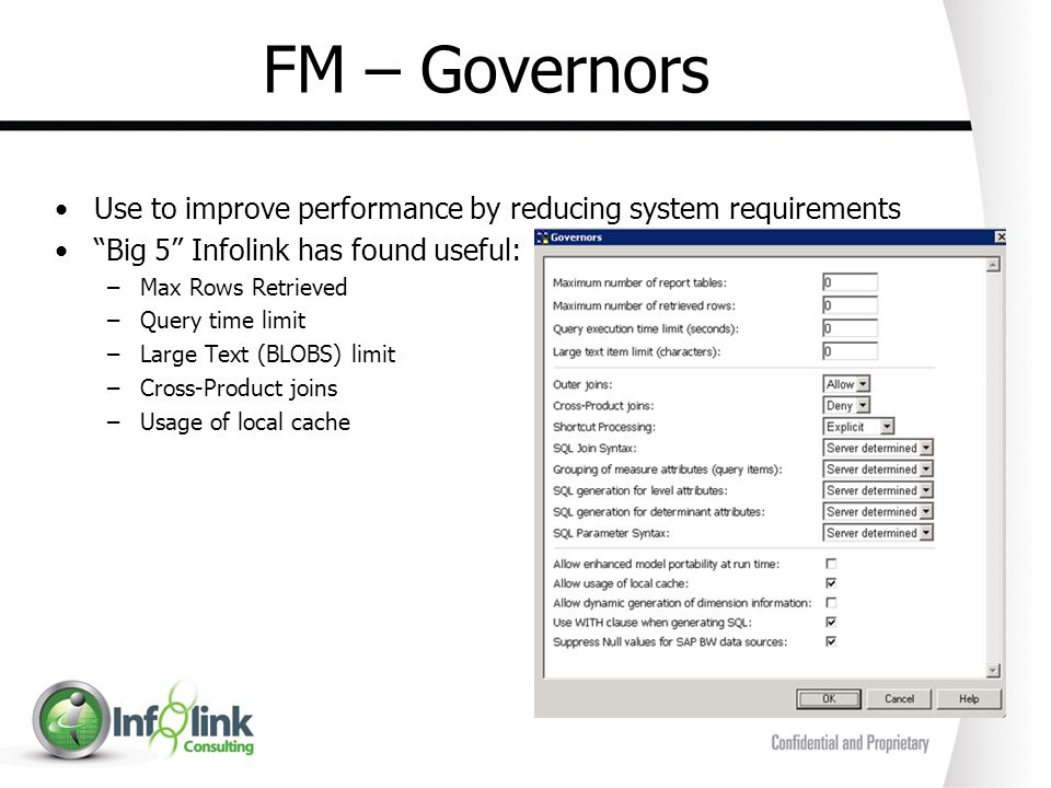 FM – Governors Use to improve performance by reducing system requirements. Big 5 Infolink has found useful: