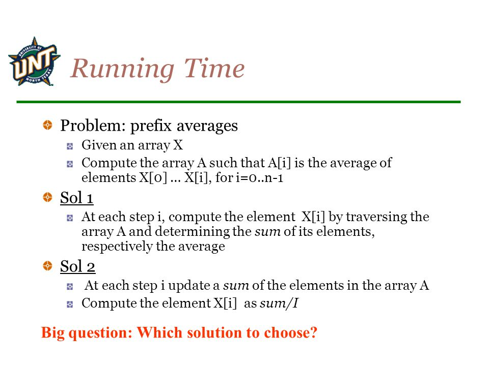 Running Time Problem: prefix averages Sol 1 Sol 2