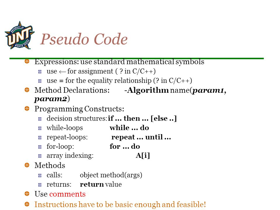 Pseudo Code Expressions: use standard mathematical symbols