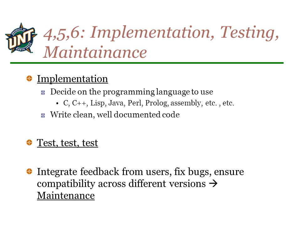 4,5,6: Implementation, Testing, Maintainance