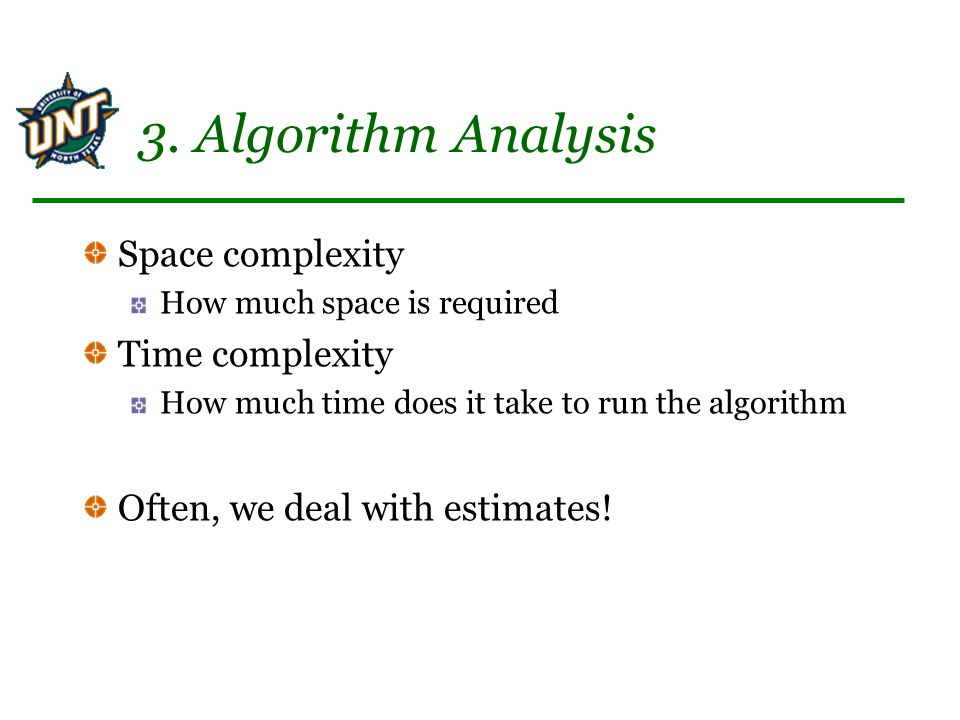 3. Algorithm Analysis Space complexity Time complexity