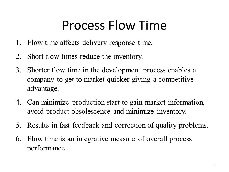 Process Flow Time Flow time affects delivery response time.