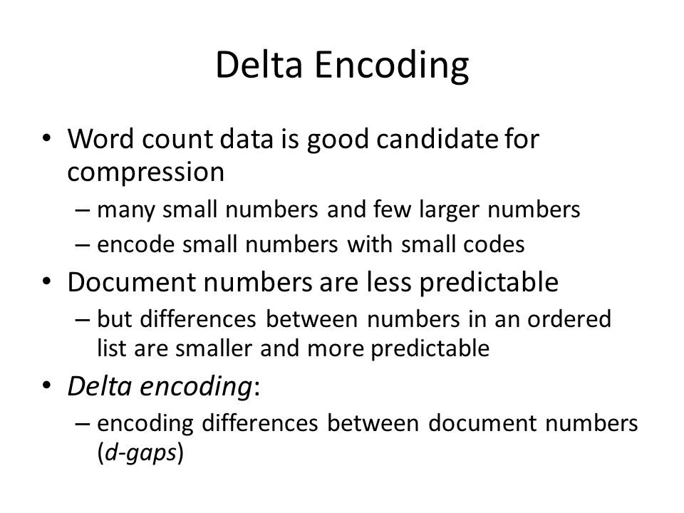 Delta Encoding Word count data is good candidate for compression