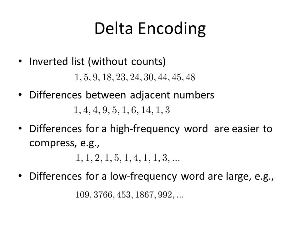 Delta Encoding Inverted list (without counts)