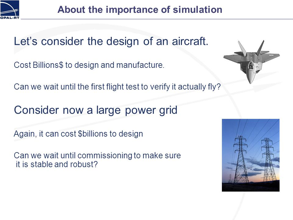 About the importance of simulation