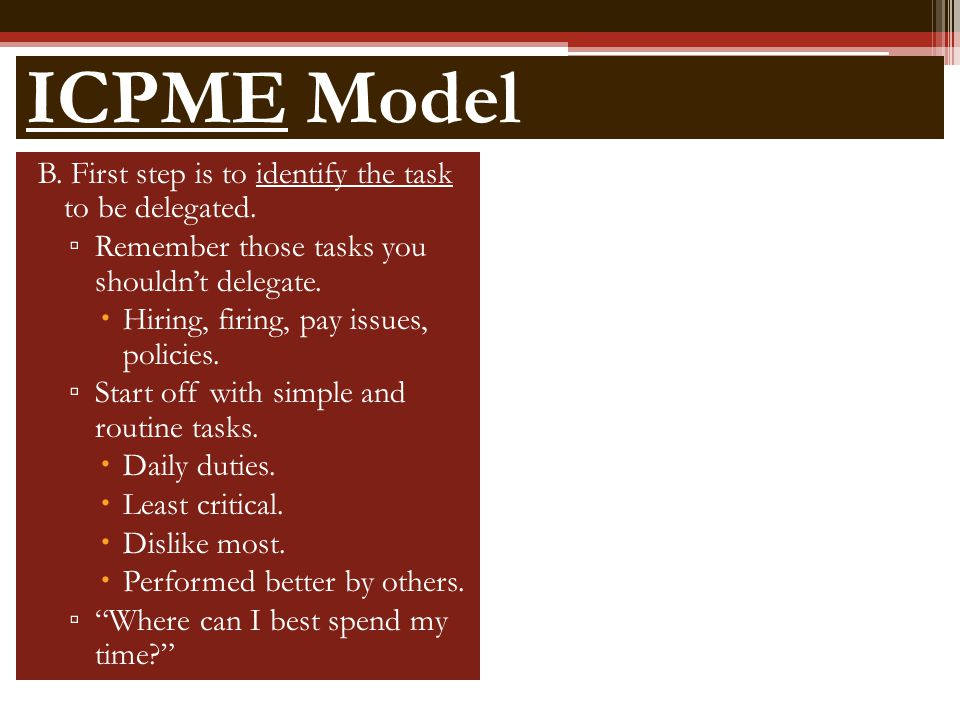 ICPME Model B. First step is to identify the task to be delegated.